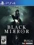 Black Mirror [PS4] - lack Mirror  игра в жанре приключения/хоррор от студии TNQ Nordic и является переизданием ранее выходивших игр серии Black Mirror. У новой игры появился совершенно новый сюжет и новый главный герой.